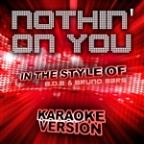 Nothin' On You (In The Style Of B.O.B & Bruno Mars) [karaoke Version] - Single