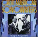 Great American Songwriters, Volume 1: George &amp; Ira Gershwin