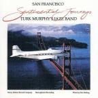Sentimental Journeys: The Best of Turk Murphy's San Francisco Jazz Band