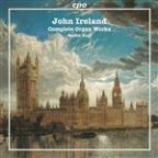 John Ireland: Complete Organ Works