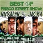 Best of Frisco Street Show: Husalah & Jacka