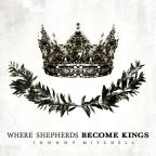 Where Shepherds Become Kings EP