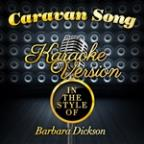 Caravan Song (In The Style Of Barbara Dickson) [karaoke Version] - Single