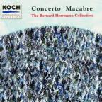 Concerto Macabre - The Bernard Herrmann Collection