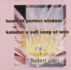 Heart of Perfect Wisdom/Kalama: A Sufi Song of Love