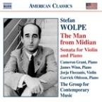 Stefan Wolpe: The Man from Midian; Sonata for violin & piano