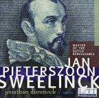 Sweenlinck: Master of the Dutch Renaissance