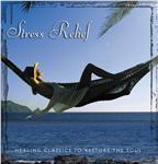 Stress Relief:  Healing Classics To Restore the Soul