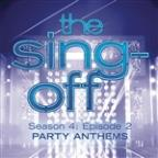Sing-Off: Season 4, Episode 2- Party Anthems