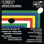 Alfred Schnittke: Concerto Grosso No. 3; Sonata for violin and chamber orchestra; Trio sonata
