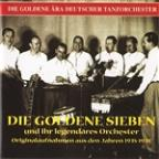 Golden Era Of The German Dance Orchestra: Goldene Sieben Orchestra (1935-1938)