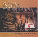 Shirim: Oy It's Good the Art of Yiddish Song