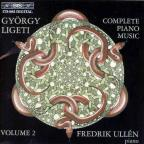 Ligeti: Complete Piano Music, Vol. 2
