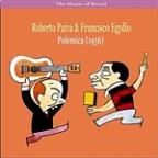 Music of Brazil / Roberto Paiva &amp; Francisco Egydio / Polemica (1956)