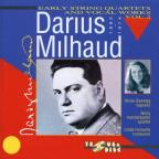 Darius Milhaud: Early String Quartets & Vocal Works, Vol. 2
