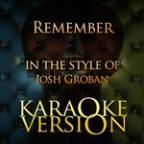 Remember (In The Style Of Josh Groban) [karaoke Version] - Single