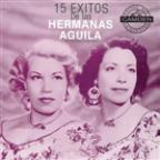 15 Exitos De Las Hermanas Aguila Versiones Originales