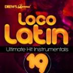 Loco Latin Ultimate Hit Instrumentals, Vol. 19