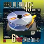 Hard To Find 45's on CD, Vol.  6: More 60's Classics
