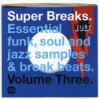 Super Breaks, Vol. 3: Essential Funk, Soul & Jazz Samples and Breakbeats