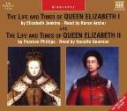Life And Times Of Queen Elizabeth I And The Life And Times Of Queen Elizabeth II