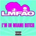I'm In Miami Bitch