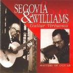 Segovia & Williams - Guitar Virtuosos