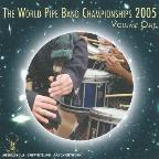 Vol. 1 - World Pipe Band Championships 2005