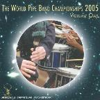 World Pipe Band Championships 2005, Vol. 1