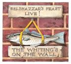 Belshazzar's Feast Live! The W