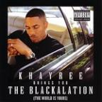 Khayree Brings You Blackalation