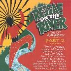 Reggae On The River - The 10th Anniversary, Part 2