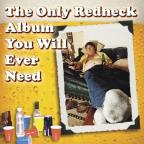 Only Redneck Album You Will Ever Need