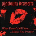 What Doesn't Kill You Makes You Prettier