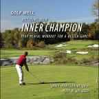 Golf Well: Accessing Your Inner Champion