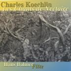 Charles Koechlin: Les Chants de Nectaire 2nd Series