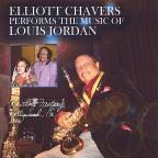 Elliott Chavers Performs The Music Of Louis Jordan