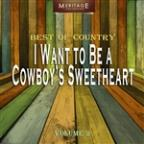 Meritage Best Of Country: I Want To Be A Cowboy's Sweetheart, Vol. 2