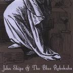 John Shipe & The Blue Rebekahs