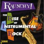 Raunchy! The Rise of Instrumental Rock