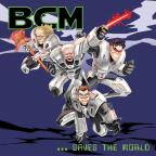 BCM... Saves the World