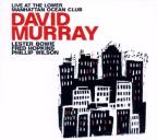 Murray, David: Live at the Lower Manhattan Ocean