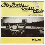 Florida Mass Choir: Recorded Live in Miami, Florida