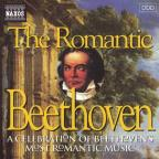 Romantic Beethoven: A Celebration of Beethoven's Most Romantic Music