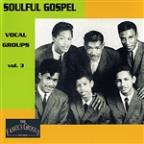 Soulful Gospel Vocal Groups 3