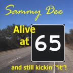 "Alive at 65 and Still Kickin' ""It""!"
