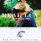 Real Luv: The Ultimate Country Love Songs Collection