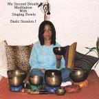 My Second Breath Meditation With Singing Bowls Basic Session I