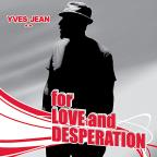 For Love and Desperation
