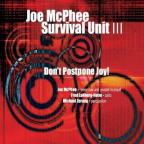 Survival Unit III: Don't Postpone Joy